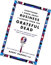 Everything I Know About Business I Learned from the Grateful
