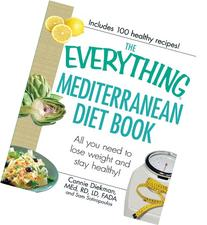 The Everything Mediterranean Diet Book: All you need to lose