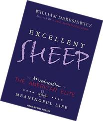 Excellent Sheep: The Miseducation Of The American Elite And The Way To A Meaningful Life - Isbn:9781476702728 - image 4