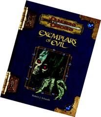 Exemplars of Evil: Deadly Foes to Vex Your Heroes