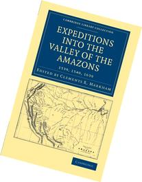Expeditions into the Valley of the Amazons, 1539, 1540, 1639