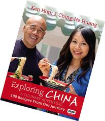 Exploring China: A Culinary Adventure: 100 Recipes from Our
