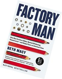 Factory Man: How One Furniture Maker Battled Offshoring,