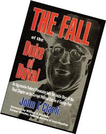 The Fall of the Duke of Duval: A Prosecutor's Journal