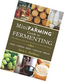 Mini Farming Guide To Fermenting Self-Sufficiency From Beer
