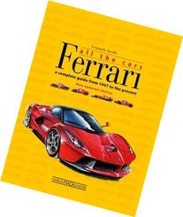Ferrari All the Cars: a complete guide from 1947 to the