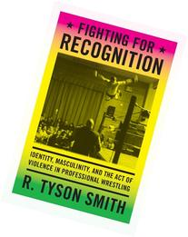 Fighting for Recognition: Identity, Masculinity, and the Act