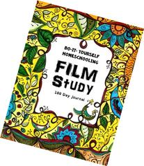 Film Study - 180 day Journal: Do-It-Yourself Homeschooling