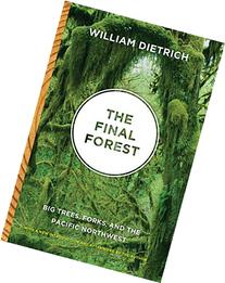 The Final Forest: Big Trees, Forks, and the Pacific
