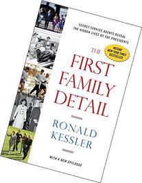 The First Family Detail: Secret Service Agents Reveal the