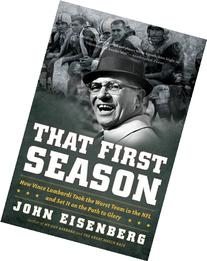 That First Season: How Vince Lombardi Took the Worst Team in