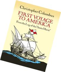 "First Voyage to America: From the Log of the ""Santa Maria"