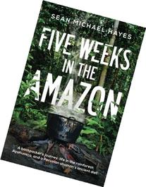 Five Weeks in the Amazon: A backpacker's journey: life in