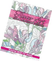 Flower Art Floral Patterns & Designs Coloring Book for