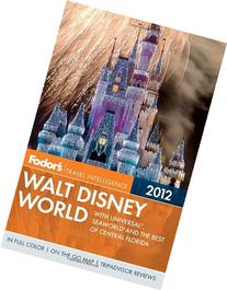 Fodor's Walt Disney World: With Universal, Seaworld, and the