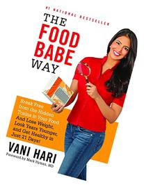 The Food Babe Way: Break Free from the Hidden Toxins in Your