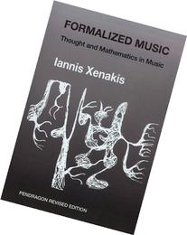 Formalized Music: Thought and Mathematics in Composition