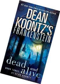 Dead and Alive: A Novel