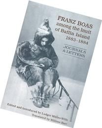 Franz Boas among the Inuit of Baffin Island, 1883-1884: