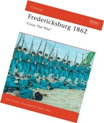 Fredericksburg 1862: 'Clear The Way