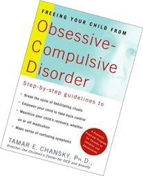 Freeing Your Child from Obsessive-Compulsive Disorder: A