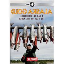 Frontline: Alaska Gold - A War Of Resources: The Fish Or The