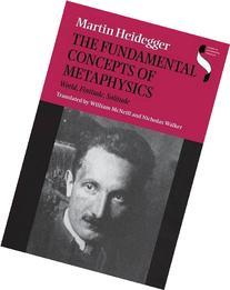 The Fundamental Concepts of Metaphysics: World, Finitude,