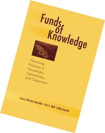 Funds of Knowledge: Theorizing Practices in Households,