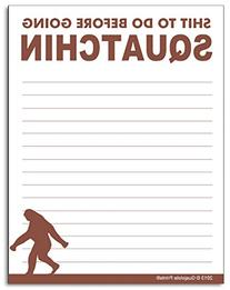 """Funny Shit To Do Before Going Squatchin 4.25"""" x 5.5"""" Notepad"""