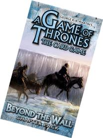 A Game of Thrones Card Game: Beyond the Wall Chapter Pack