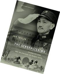 The Generalissimo: Chiang Kai-shek and the Struggle for