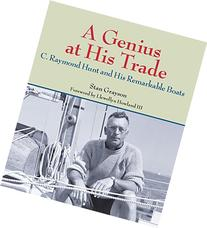 A Genius at His Trade: C. Raymond Hunt and His Remarkable