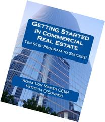 Getting Started in Commercial Real Estate Ten Step Program