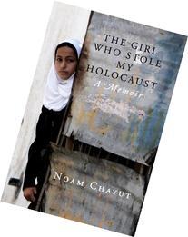 The Girl Who Stole My Holocaust: A Memoir