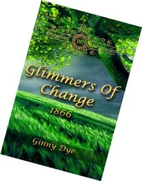 Glimmers of Change (# 7 in the Bregdan Chronicles Historical