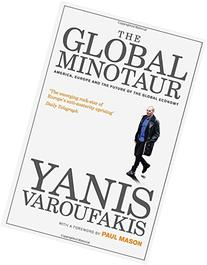 The Global Minotaur: America, Europe and the Future of the