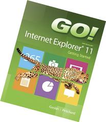 GO! with Internet Explorer 11 Getting Started