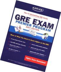 Kaplan GRE Exam, 2007 Edition: Premier Program