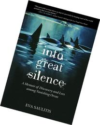 Into Great Silence: A Memoir of Discovery and Loss among