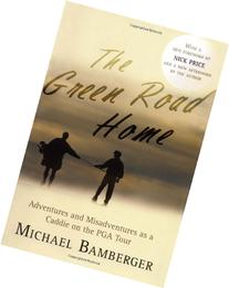 The Green Road Home: Adventures and Misadventures as a