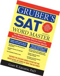 Gruber's SAT Word Master: The Most Effective Way to Learn