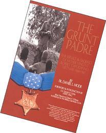 The Grunt Padre: Father Vincent Robert Capodanno, Vietnam,