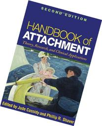 Handbook of Attachment, Second Edition: Theory, Research,