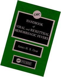 CRC Handbook of Viral and Rickettsial Hemorrhagic Fever