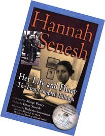 Hannah Senesh: Her Life and Diary, the First Complete