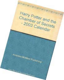 Harry Potter and the Chamber of Secrets - 2003 Calendar