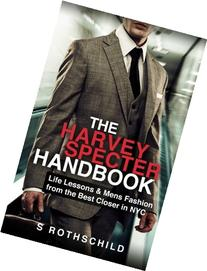 The Harvey Specter Handbook: Life Lessons & Mens Fashion