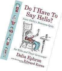 Do I Have to Say Hello? Aunt Delia's Manners Quiz for Kids