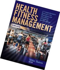 Health Fitness Management - 2nd Edition: A Comprehensive
