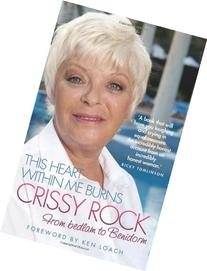 This Heart Within Me Burns: Crissy Rock: From Bedlam to